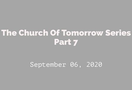 The Church of Tomorrow Part 7