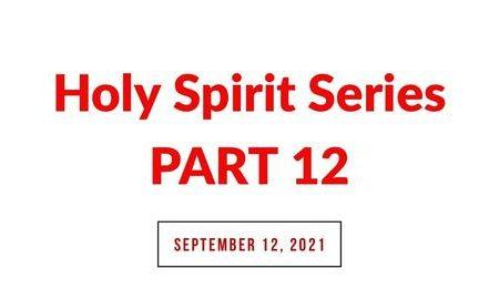 Holy Spirit Series Part 12