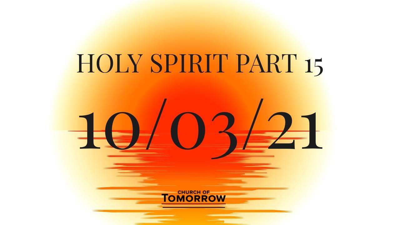 Holy Spirit Series Part 15